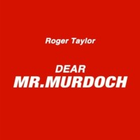 Roger Taylor Dear Mr Murdoch 2011 single