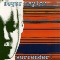 Roger Taylor Surrender